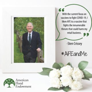 "Past Trustee Sten Crissey continues his #AFEandMe story, ""Flowers that were once seasonal are now available year-round. Flowers that could only be transported locally at one time now come routinely from all parts of the world. Drip irrigation prevents wasted water and, in so doing, lowers the cost of production creating savings I can pass on to my customers. Of course, drip irrigation has not only been beneficial to our industry, but it has also been critical to such diverse industries as hospitality, e.g. hotel lobbies, and wine. And where would my business have been if our plants and flowers were diseased, misshapen, short-lived, pest damaged and simply unacceptable to the public? These examples and more have come from AFE research benefiting retailers directly or indirectly. Sure, a vaccine comes with an uncomfortable poke in the arm but we do it because we know it is in our best interest.  Likewise, the gifts we make to AFE may – and should – cause a modicum of financial discomfort but any retailer who wants to maintain a healthy business will generously support AFE."" ⠀ If you'd like to share your story or experience, tag us on social media or fill out the form here: https://buff.ly/33AEidt #60thAnniversary #Giveback #FloralIndustry #Research #Internships #Scholarships"